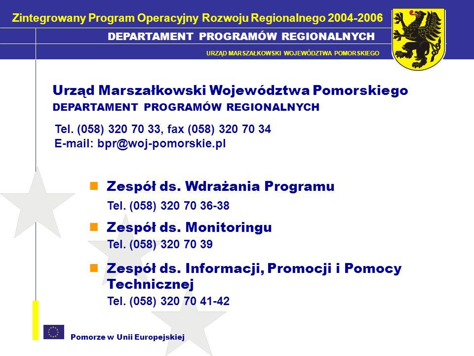 DEPARTAMENT PROGRAMÓW REGIONALNYCH URZĄD MARSZAŁKOWSKI WOJEWÓDZTWA POMORSKIEGO Pomorze w Unii Europejskiej Zespół ds. Wdrażania Programu Tel. (058) 32