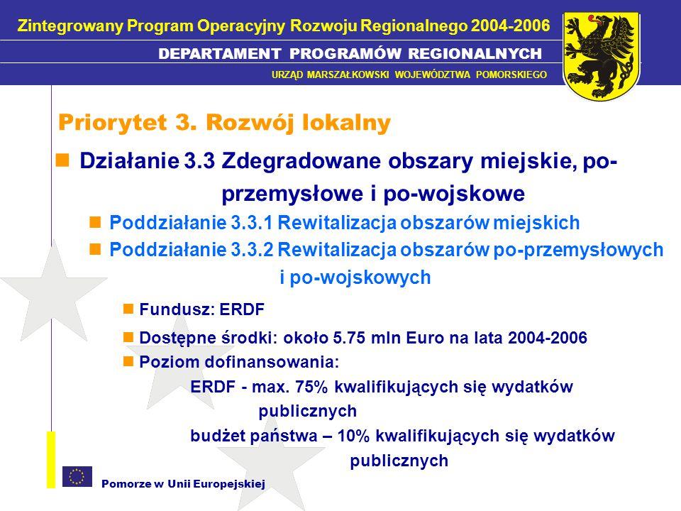 Pomorze w Unii Europejskiej Działanie 3.3 Zdegradowane obszary miejskie, po- przemysłowe i po-wojskowe Poddziałanie 3.3.1 Rewitalizacja obszarów miejs
