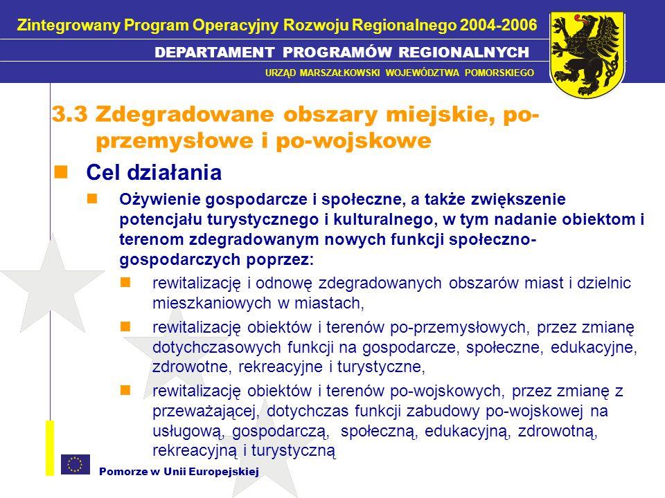 Pomorze w Unii Europejskiej Lokalny Program Rewitalizacji przygotowywany na poziomie gminnym lub powiatowym przyjmowany Uchwałą Rady Gminy lub Rady Powiatu obejmuje lata 2004–2006 i kolejny okres programowania UE 2007-2013 zawiera m.in.