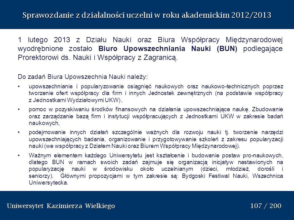Uniwersytet Kazimierza Wielkiego 107 / 200 Uniwersytet Kazimierza Wielkiego 107 / 200 Sprawozdanie z dzia ł alno ś ci uczelni w roku akademickim 2012/