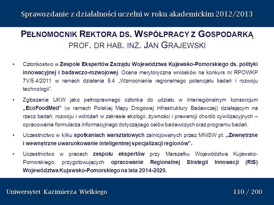 Uniwersytet Kazimierza Wielkiego 110 / 200 Uniwersytet Kazimierza Wielkiego 110 / 200 Sprawozdanie z dzia ł alno ś ci uczelni w roku akademickim 2012/