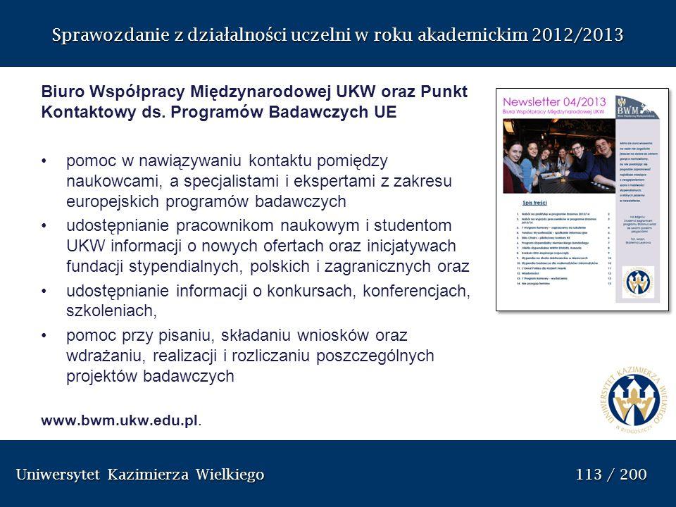 Uniwersytet Kazimierza Wielkiego 113 / 200 Uniwersytet Kazimierza Wielkiego 113 / 200 Sprawozdanie z dzia ł alno ś ci uczelni w roku akademickim 2012/