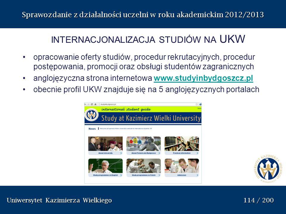 Uniwersytet Kazimierza Wielkiego 114 / 200 Uniwersytet Kazimierza Wielkiego 114 / 200 Sprawozdanie z dzia ł alno ś ci uczelni w roku akademickim 2012/