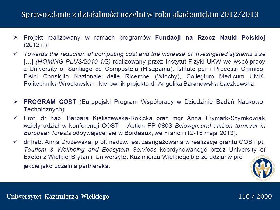 Uniwersytet Kazimierza Wielkiego 116 / 2000 Uniwersytet Kazimierza Wielkiego 116 / 2000 Sprawozdanie z dzia ł alno ś ci uczelni w roku akademickim 201
