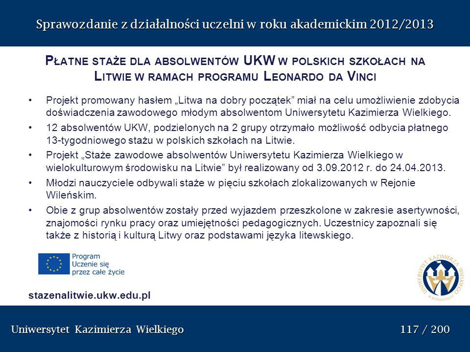 Uniwersytet Kazimierza Wielkiego 117 / 200 Uniwersytet Kazimierza Wielkiego 117 / 200 Sprawozdanie z dzia ł alno ś ci uczelni w roku akademickim 2012/