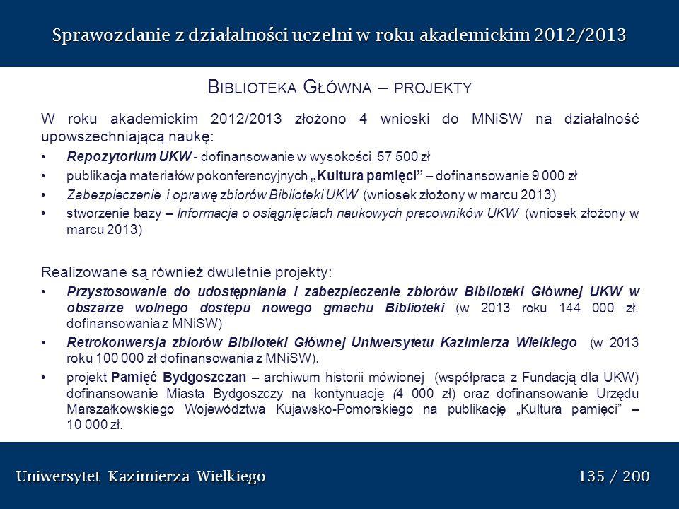 Uniwersytet Kazimierza Wielkiego 135 / 200 Uniwersytet Kazimierza Wielkiego 135 / 200 Sprawozdanie z dzia ł alno ś ci uczelni w roku akademickim 2012/