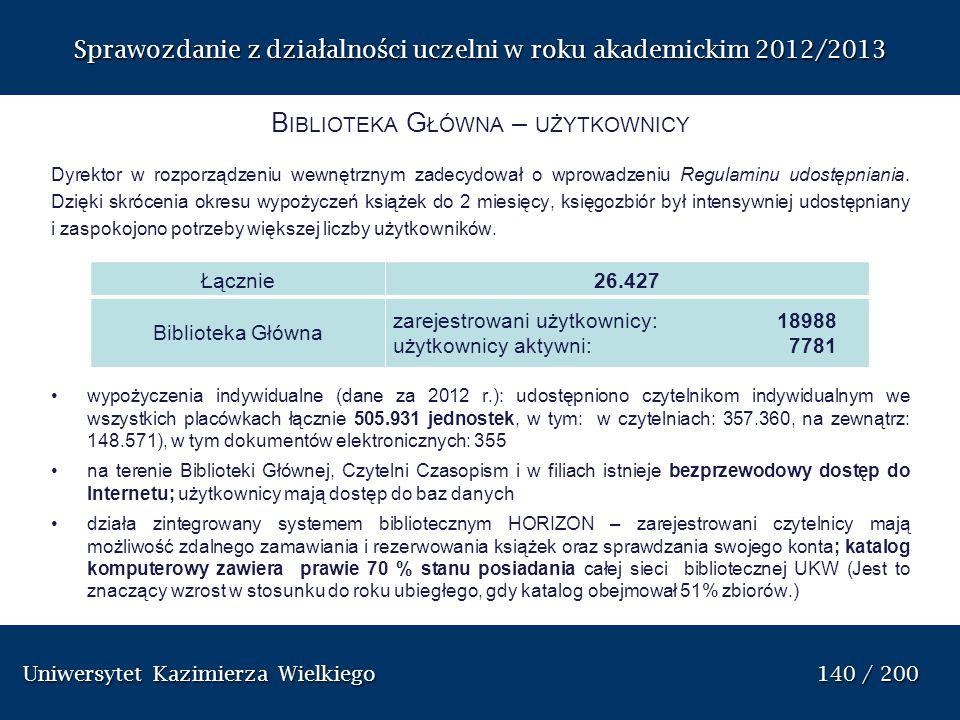 Sprawozdanie z dzia ł alno ś ci uczelni w roku akademickim 2012/2013 B IBLIOTEKA G ŁÓWNA – UŻYTKOWNICY Dyrektor w rozporządzeniu wewnętrznym zadecydow