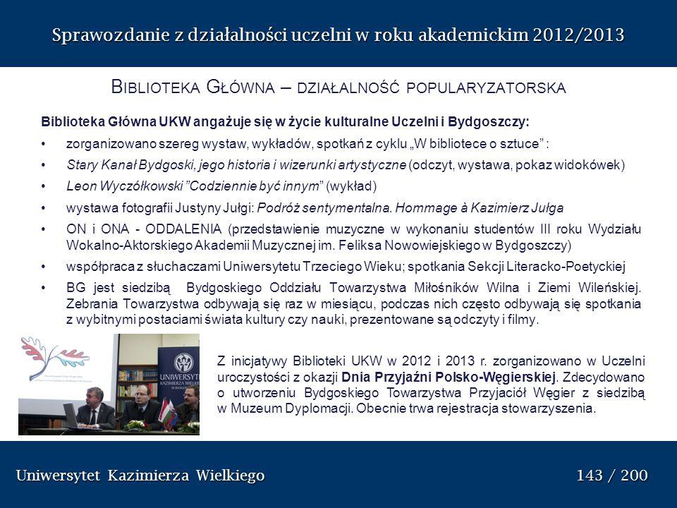Uniwersytet Kazimierza Wielkiego 143 / 200 Uniwersytet Kazimierza Wielkiego 143 / 200 Sprawozdanie z dzia ł alno ś ci uczelni w roku akademickim 2012/