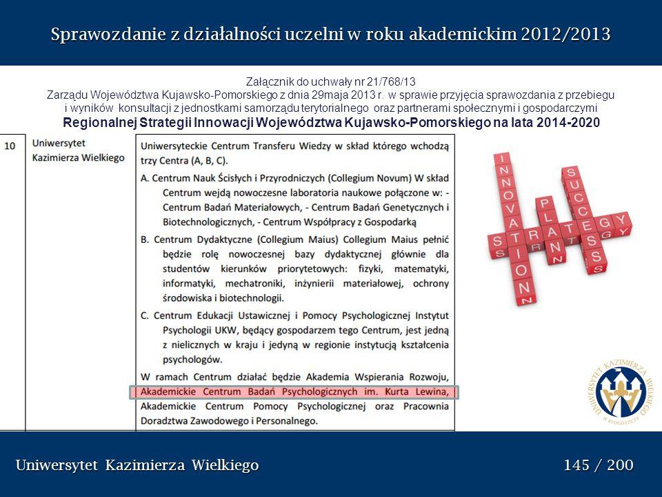 Uniwersytet Kazimierza Wielkiego 145 / 200 Uniwersytet Kazimierza Wielkiego 145 / 200 Sprawozdanie z dzia ł alno ś ci uczelni w roku akademickim 2012/
