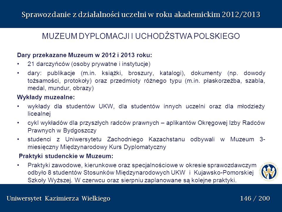 Uniwersytet Kazimierza Wielkiego 146 / 200 Uniwersytet Kazimierza Wielkiego 146 / 200 Sprawozdanie z dzia ł alno ś ci uczelni w roku akademickim 2012/