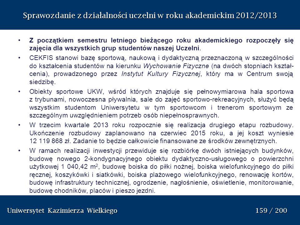 Uniwersytet Kazimierza Wielkiego 159 / 200 Uniwersytet Kazimierza Wielkiego 159 / 200 Sprawozdanie z dzia ł alno ś ci uczelni w roku akademickim 2012/