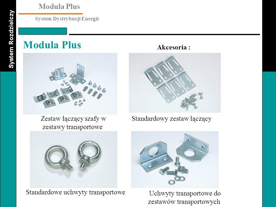 System Rozdzielczy Modula Plus System Dystrybucji Energii Modula Plus Zestaw łączący szafy w zestawy transportowe Akcesoria : Uchwyty transportowe do