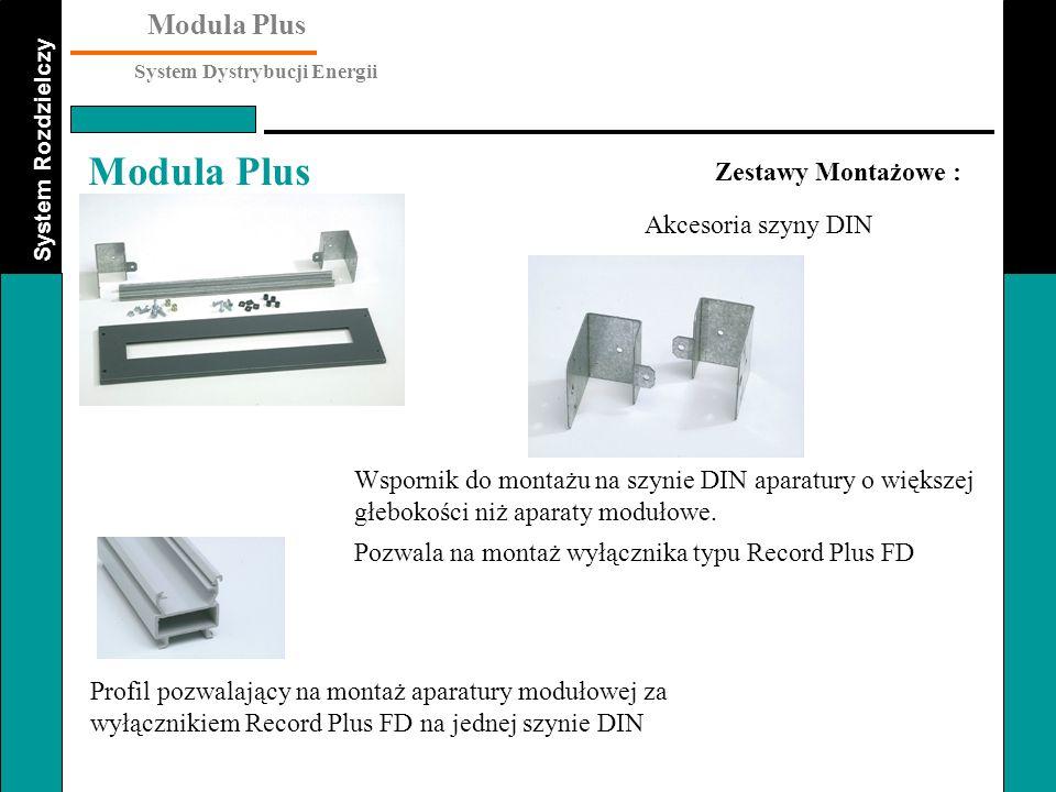 System Rozdzielczy Modula Plus System Dystrybucji Energii Modula Plus Zestawy Montażowe : Wspornik do montażu na szynie DIN aparatury o większej głebo