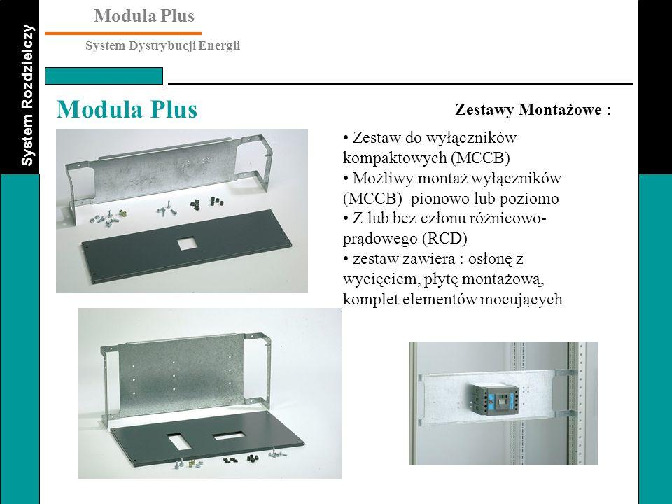 System Rozdzielczy Modula Plus System Dystrybucji Energii Modula Plus Zestawy Montażowe : Zestaw do wyłączników kompaktowych (MCCB) Możliwy montaż wył