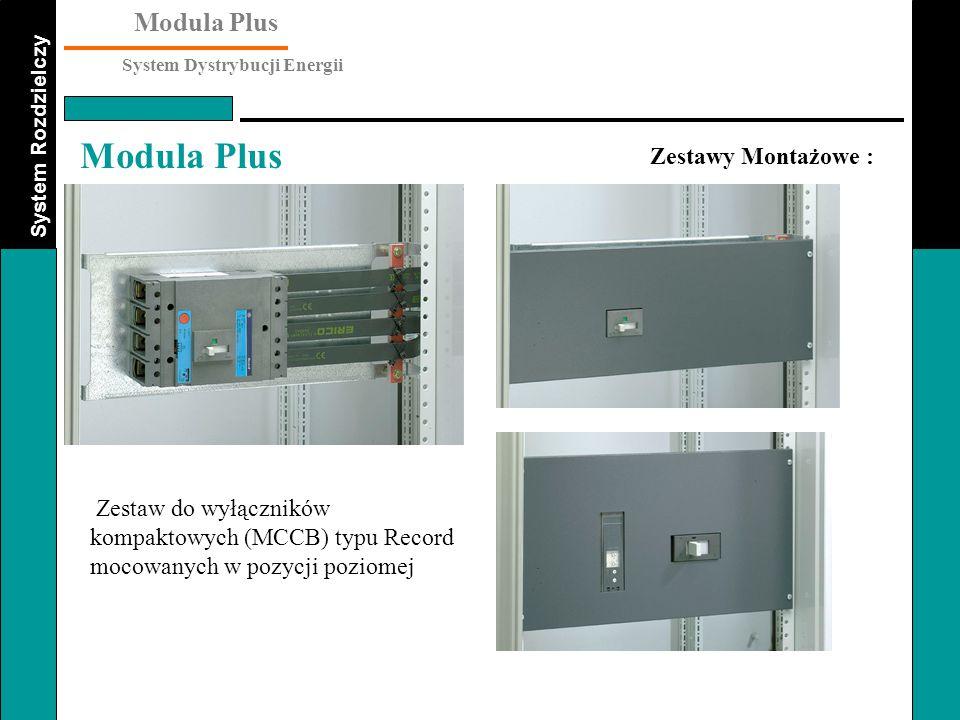 System Rozdzielczy Modula Plus System Dystrybucji Energii Modula Plus Zestawy Montażowe : Zestaw do wyłączników kompaktowych (MCCB) typu Record mocowa