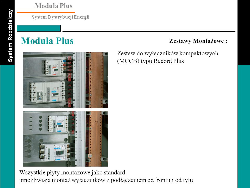 System Rozdzielczy Modula Plus System Dystrybucji Energii Modula Plus Zestawy Montażowe : Zestaw do wyłączników kompaktowych (MCCB) typu Record Plus W