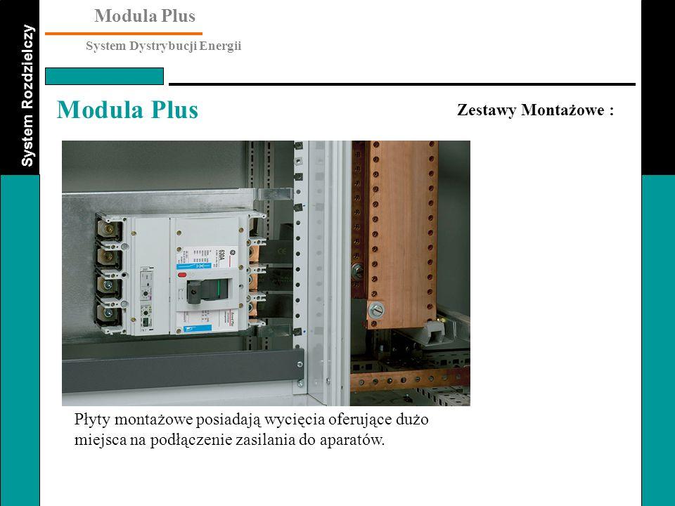 System Rozdzielczy Modula Plus System Dystrybucji Energii Modula Plus Zestawy Montażowe : Płyty montażowe posiadają wycięcia oferujące dużo miejsca na