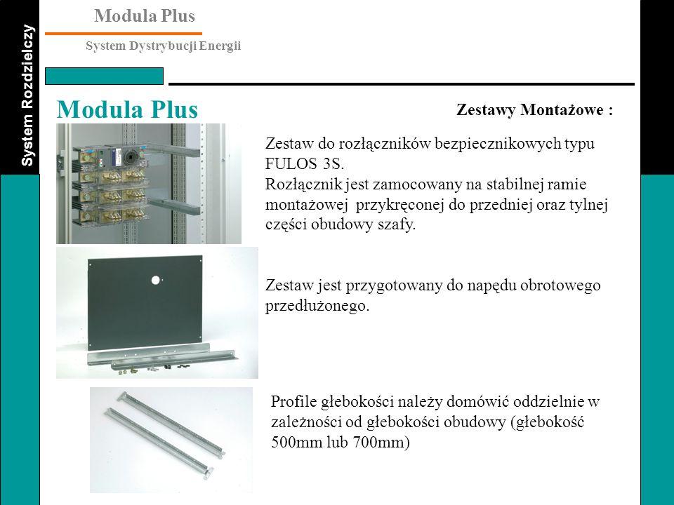 System Rozdzielczy Modula Plus System Dystrybucji Energii Modula Plus Zestawy Montażowe : Zestaw do rozłączników bezpiecznikowych typu FULOS 3S. Rozłą