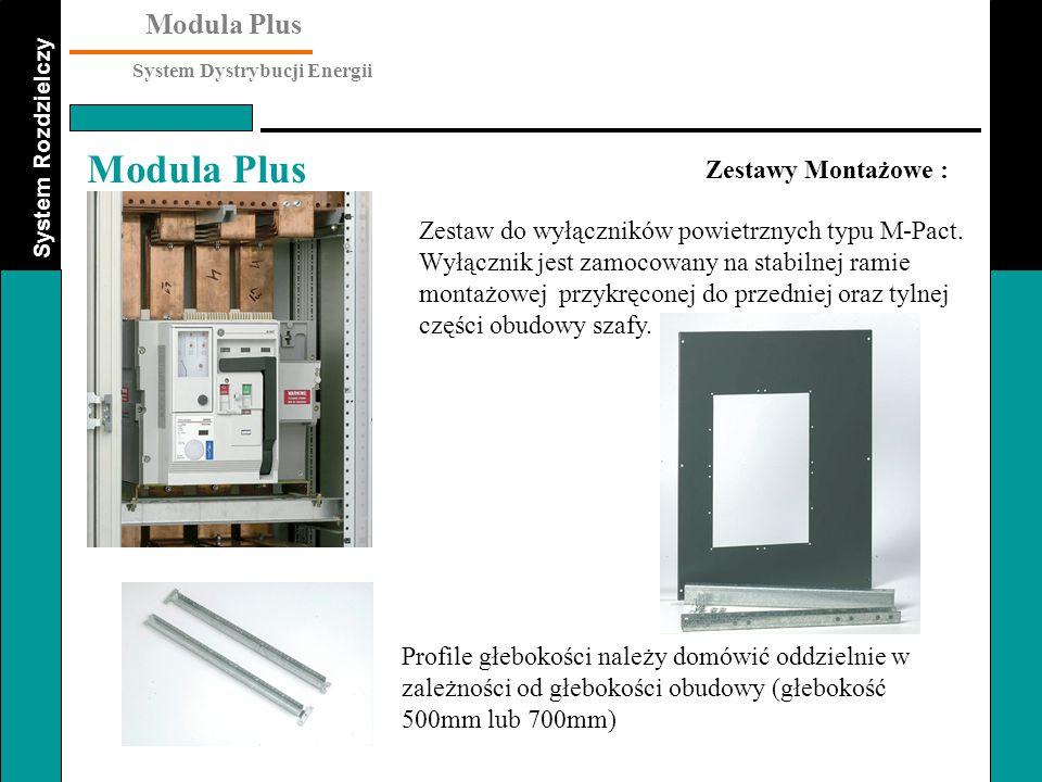 System Rozdzielczy Modula Plus System Dystrybucji Energii Modula Plus Zestawy Montażowe : Zestaw do wyłączników powietrznych typu M-Pact. Wyłącznik je