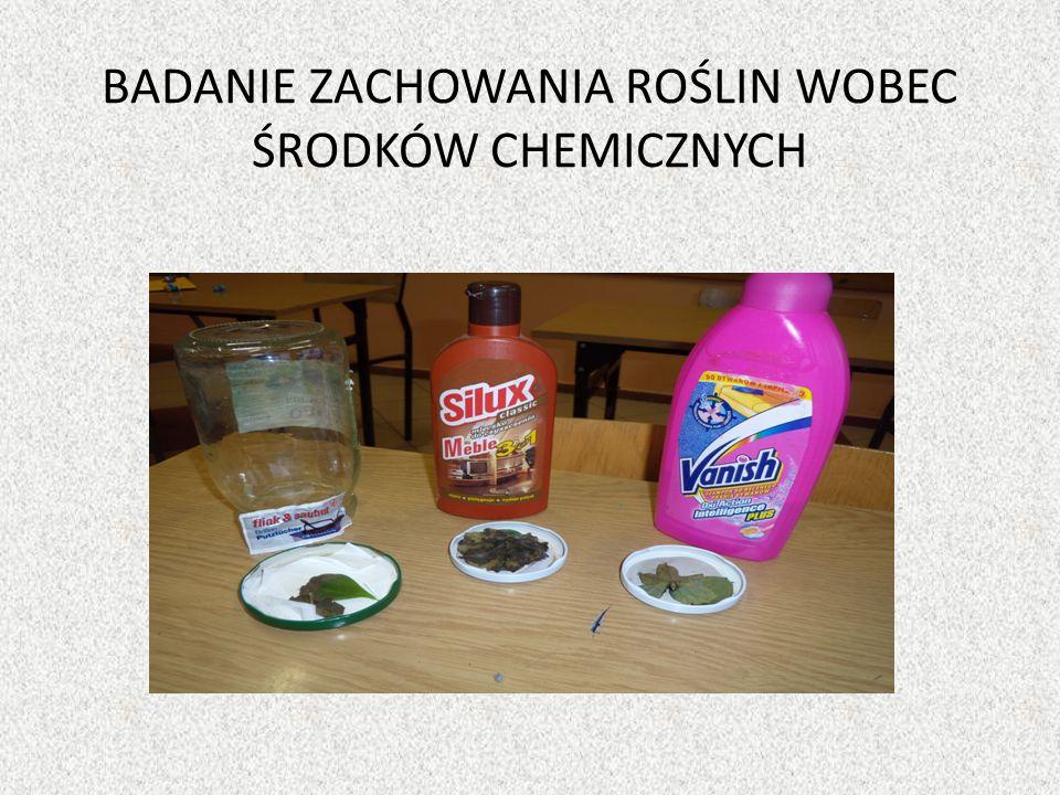 BADANIE ZACHOWANIA ROŚLIN WOBEC ŚRODKÓW CHEMICZNYCH