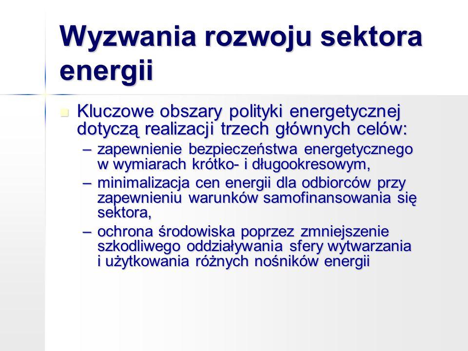 Wyzwania rozwoju sektora energii Kluczowe obszary polityki energetycznej dotyczą realizacji trzech głównych celów: Kluczowe obszary polityki energetyc