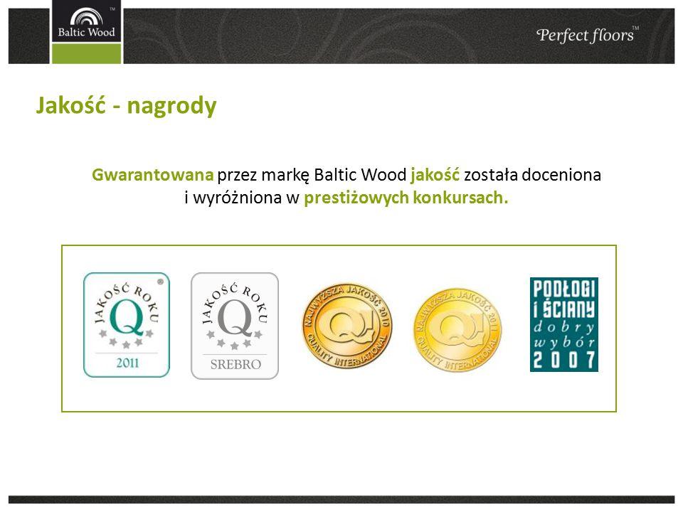 Jakość - nagrody Gwarantowana przez markę Baltic Wood jakość została doceniona i wyróżniona w prestiżowych konkursach.