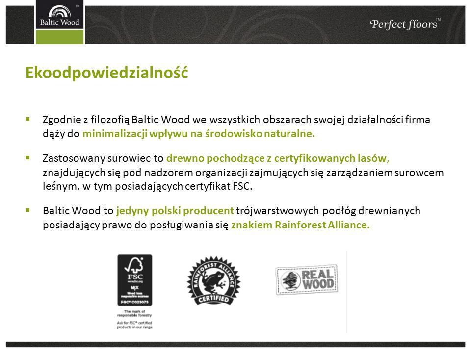  Zgodnie z filozofią Baltic Wood we wszystkich obszarach swojej działalności firma dąży do minimalizacji wpływu na środowisko naturalne.