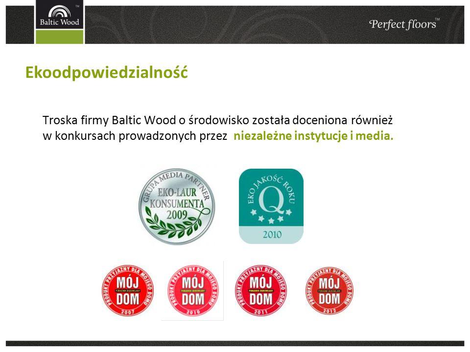 Troska firmy Baltic Wood o środowisko została doceniona również w konkursach prowadzonych przez niezależne instytucje i media.