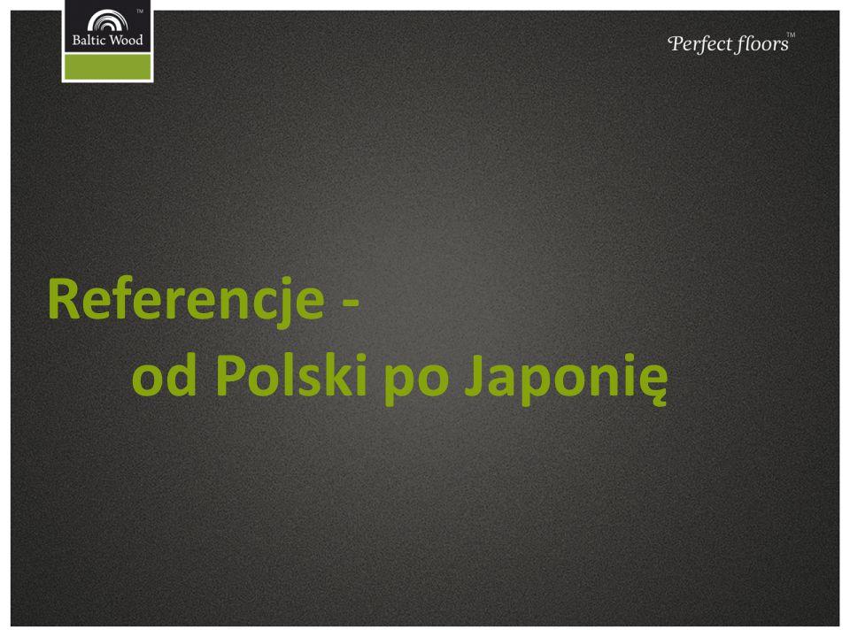 Referencje - od Polski po Japonię