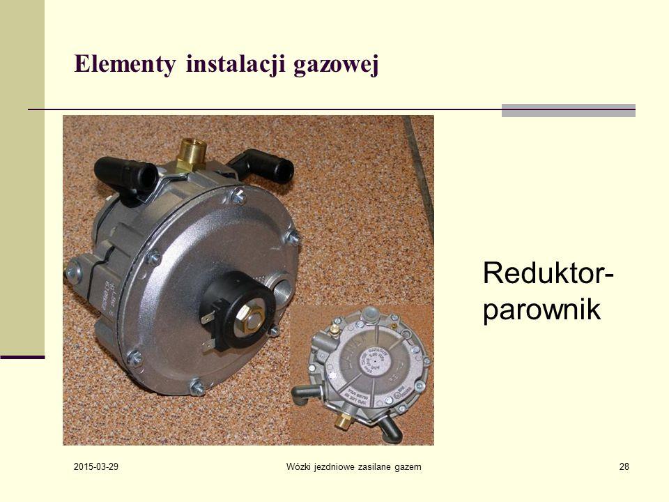 2015-03-29 Wózki jezdniowe zasilane gazem28 Elementy instalacji gazowej Reduktor- parownik