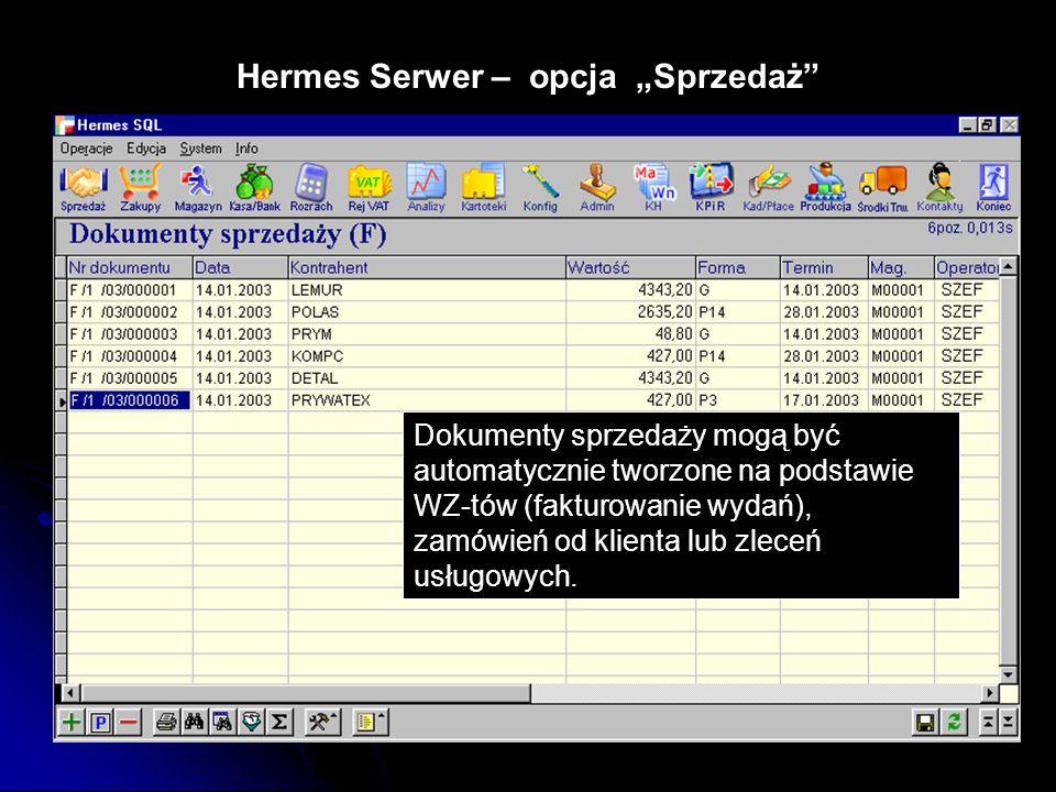 """Hermes Serwer – opcja """"Sprzedaż"""" Dokumenty sprzedaży mogą być automatycznie tworzone na podstawie WZ-tów (fakturowanie wydań), zamówień od klienta lub"""