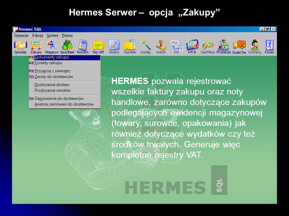 """Hermes Serwer – opcja """"Zakupy"""" HERMES pozwala rejestrować wszelkie faktury zakupu oraz noty handlowe, zarówno dotyczące zakupów podlegających ewidencj"""