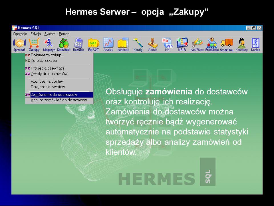 """Hermes Serwer – opcja """"Zakupy"""" Obsługuje zamówienia do dostawców oraz kontroluje ich realizację. Zamówienia do dostawców można tworzyć ręcznie bądź wy"""
