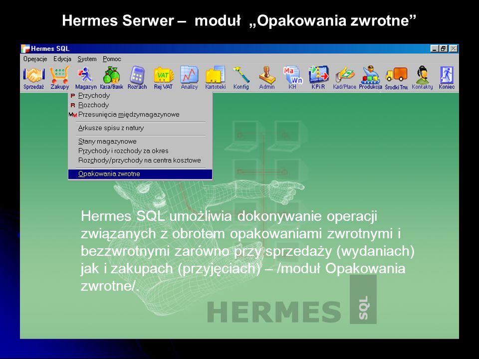 """Hermes Serwer – moduł """"Opakowania zwrotne"""" Hermes SQL umożliwia dokonywanie operacji związanych z obrotem opakowaniami zwrotnymi i bezzwrotnymi zarówn"""