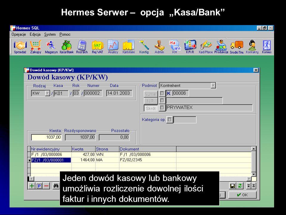 """Hermes Serwer – opcja """"Kasa/Bank"""" Jeden dowód kasowy lub bankowy umożliwia rozliczenie dowolnej ilości faktur i innych dokumentów."""