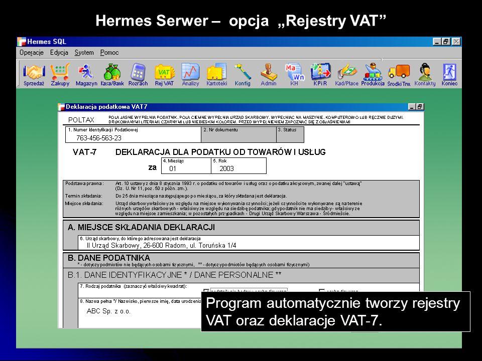 """Hermes Serwer – opcja """"Rejestry VAT"""" Program automatycznie tworzy rejestry VAT oraz deklaracje VAT-7."""
