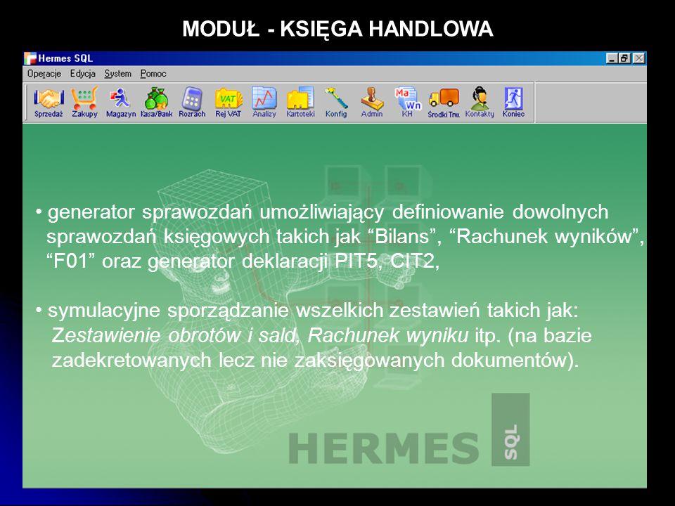 """MODUŁ - KSIĘGA HANDLOWA generator sprawozdań umożliwiający definiowanie dowolnych sprawozdań księgowych takich jak """"Bilans"""", """"Rachunek wyników"""", """"F01"""""""
