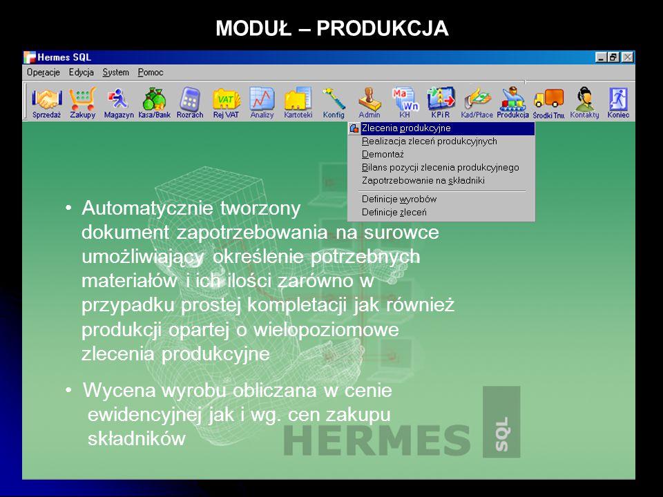 MODUŁ – PRODUKCJA Automatycznie tworzony dokument zapotrzebowania na surowce umożliwiający określenie potrzebnych materiałów i ich ilości zarówno w pr