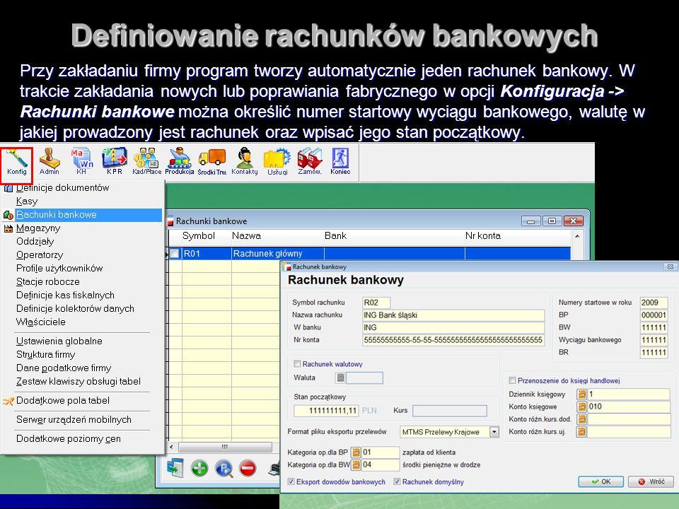 Definiowanie rachunków bankowych Przy zakładaniu firmy program tworzy automatycznie jeden rachunek bankowy. W trakcie zakładania nowych lub poprawiani