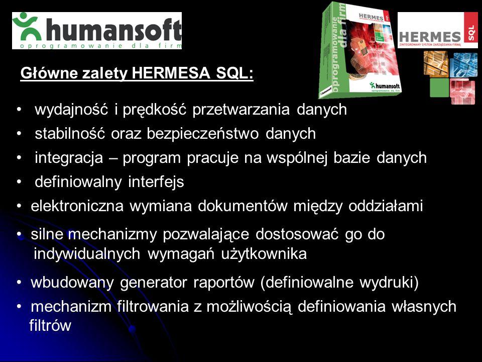 wydajność i prędkość przetwarzania danych Główne zalety HERMESA SQL: stabilność oraz bezpieczeństwo danych integracja – program pracuje na wspólnej ba