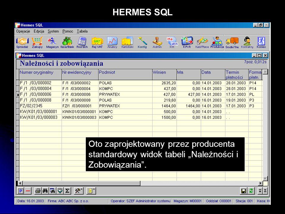 """HERMES SQL Oto zaprojektowany przez producenta standardowy widok tabeli """"Należności i Zobowiązania""""."""