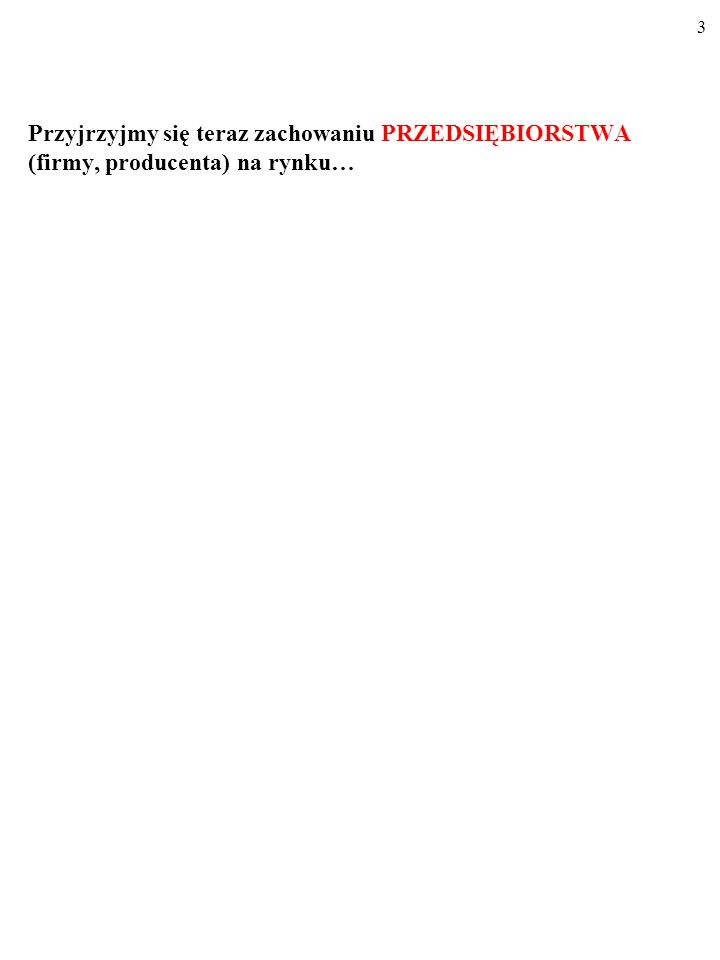 73 KOSZTY PRZEDSIĘBIORSTWA A FORMA RYNKU Gdyby na takim rynku produkowało kilku (np.