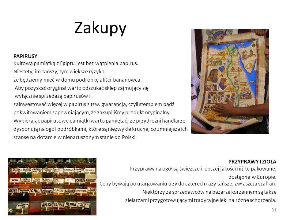 Zakupy PAPIRUSY Kultową pamiątką z Egiptu jest bez wątpienia papirus. Niestety, im tańszy, tym większe ryzyko, że będziemy mieć w domu podróbkę z liśc