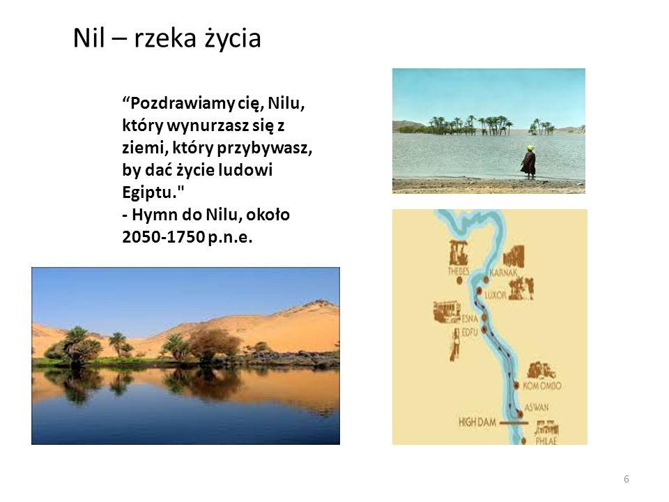 """""""Pozdrawiamy cię, Nilu, który wynurzasz się z ziemi, który przybywasz, by dać życie ludowi Egiptu."""