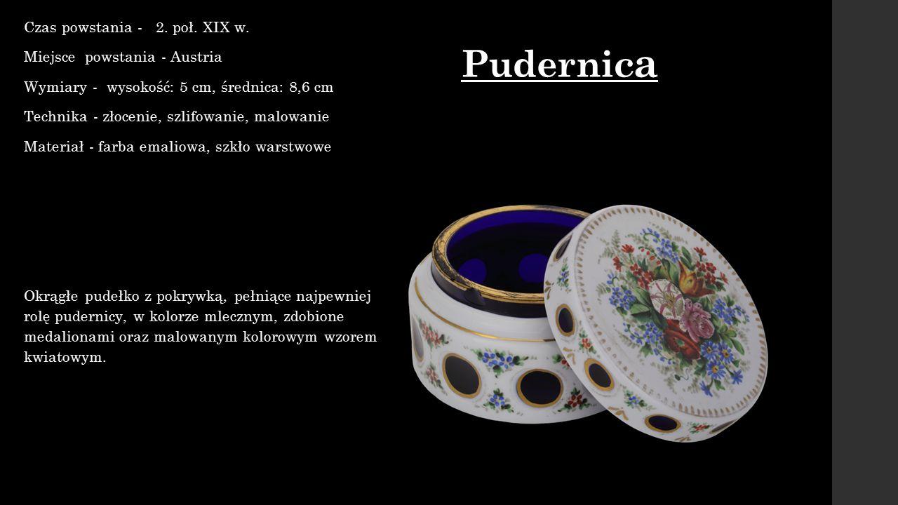 Pudernic a Czas powstania - 2. poł. XIX w. Miejsce powstania - Austria Wymiary - wysokość: 5 cm, średnica: 8,6 cm Technika - złocenie, szlifowanie, ma