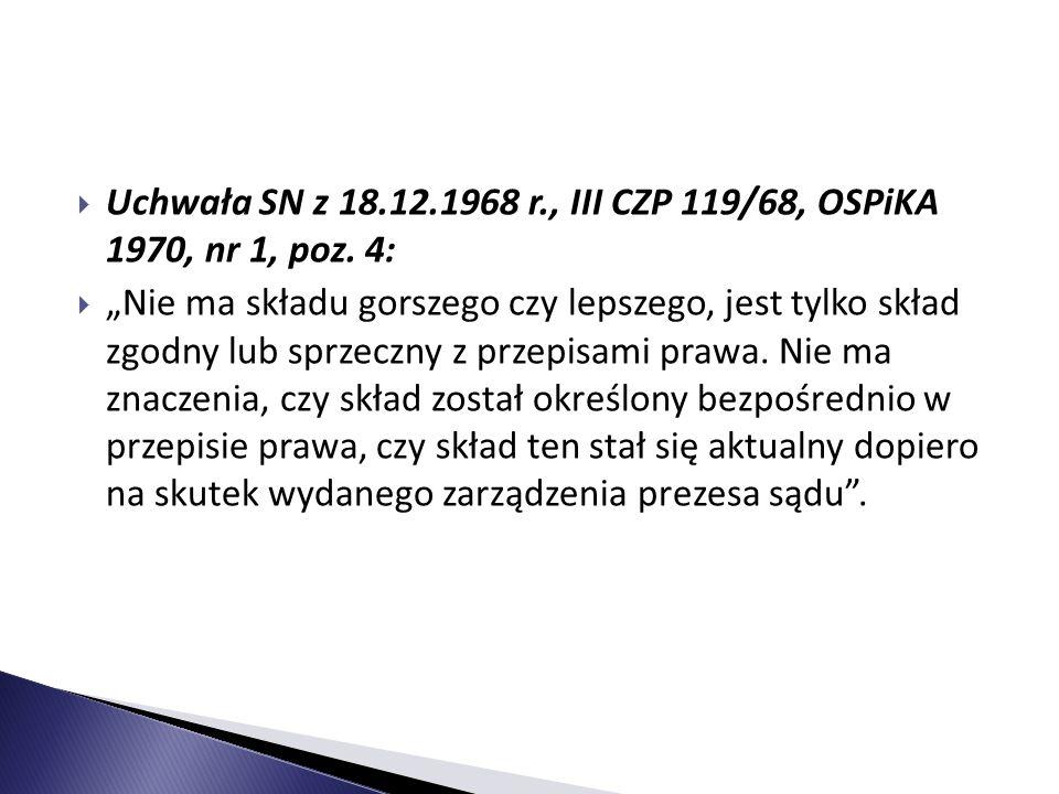 """ Uchwała SN z 18.12.1968 r., III CZP 119/68, OSPiKA 1970, nr 1, poz. 4:  """"Nie ma składu gorszego czy lepszego, jest tylko skład zgodny lub sprzeczny"""