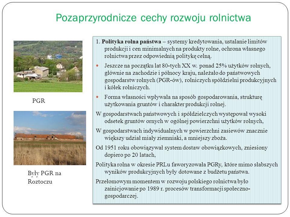 Pozaprzyrodnicze cechy rozwoju rolnictwa 1. Polityka rolna państwa – systemy kredytowania, ustalanie limitów produkcji i cen minimalnych na produkty r