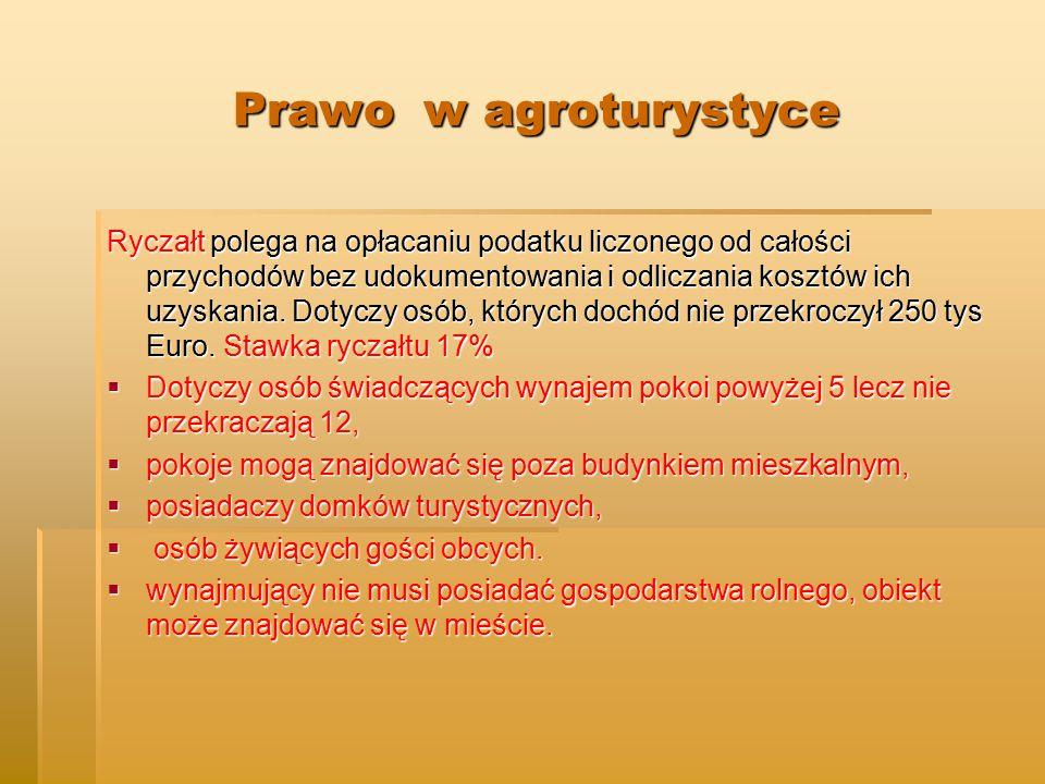 Prawo w agroturystyce Prawo w agroturystyce Ryczałt polega na opłacaniu podatku liczonego od całości przychodów bez udokumentowania i odliczania kosztów ich uzyskania.