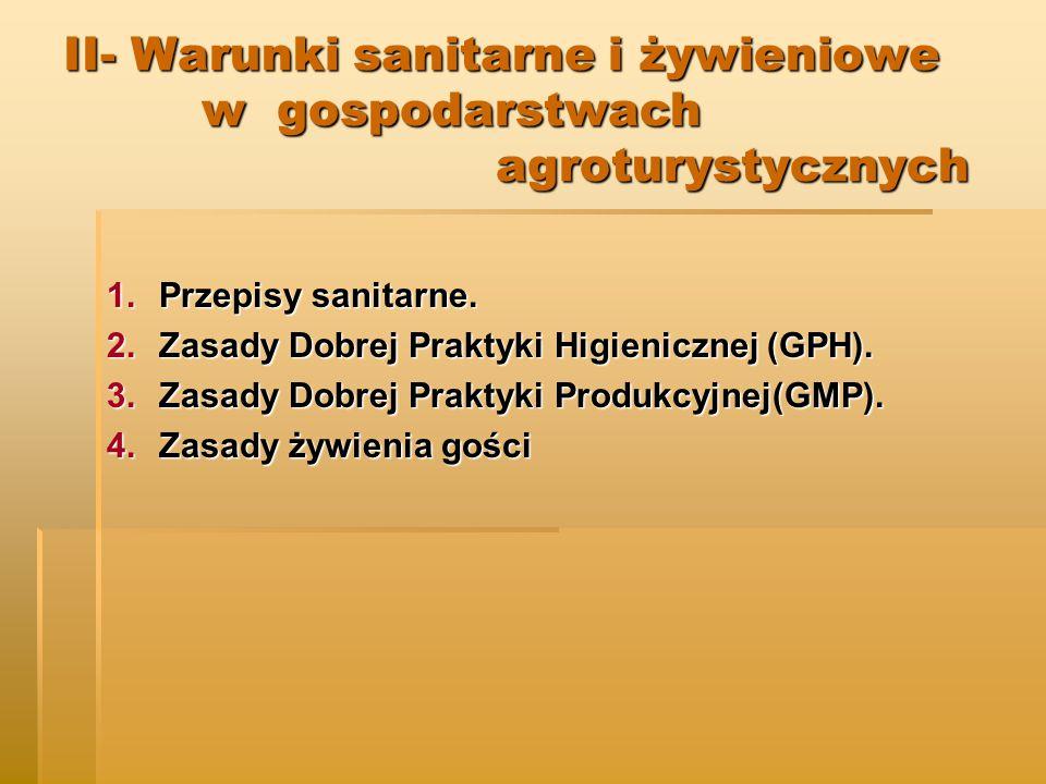 II- Warunki sanitarne i żywieniowe w gospodarstwach agroturystycznych 1.Przepisy sanitarne.