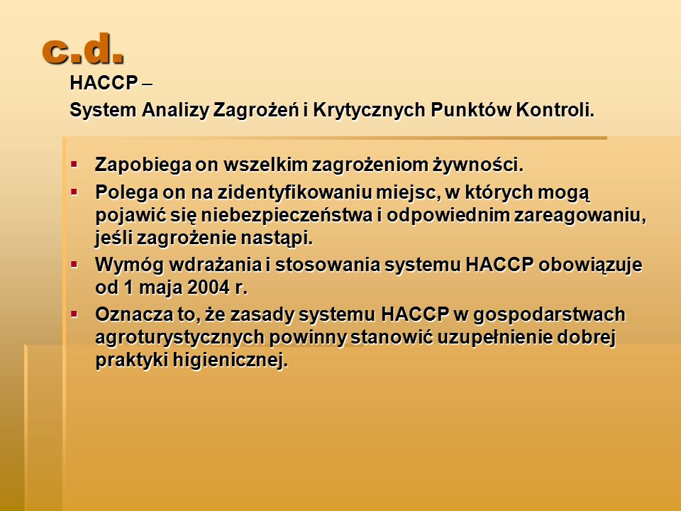 c.d.HACCP – System Analizy Zagrożeń i Krytycznych Punktów Kontroli.